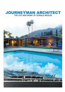 Journeyman Architect: The Life and Work of Donald Wexler